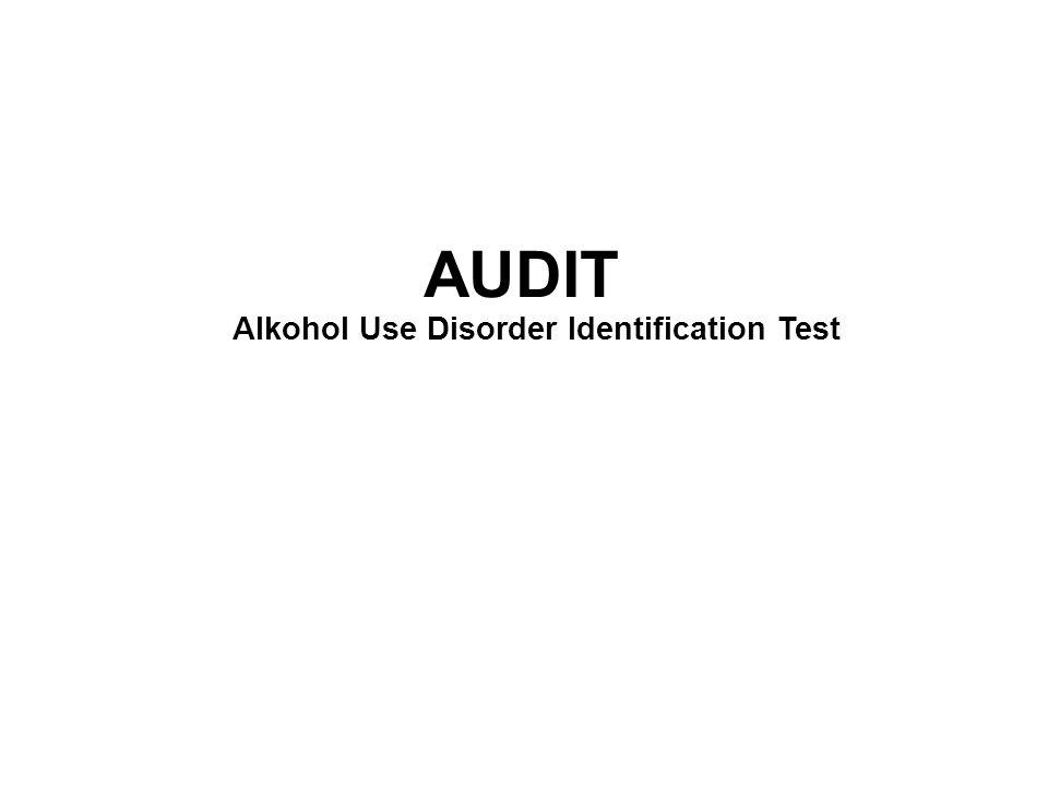Historik - 80-talet På uppdrag av WHO utvecklas AUDIT Alkohol Use Disorder Identication Test - Alkoholforskare från flera länder var engagerade i utformningen