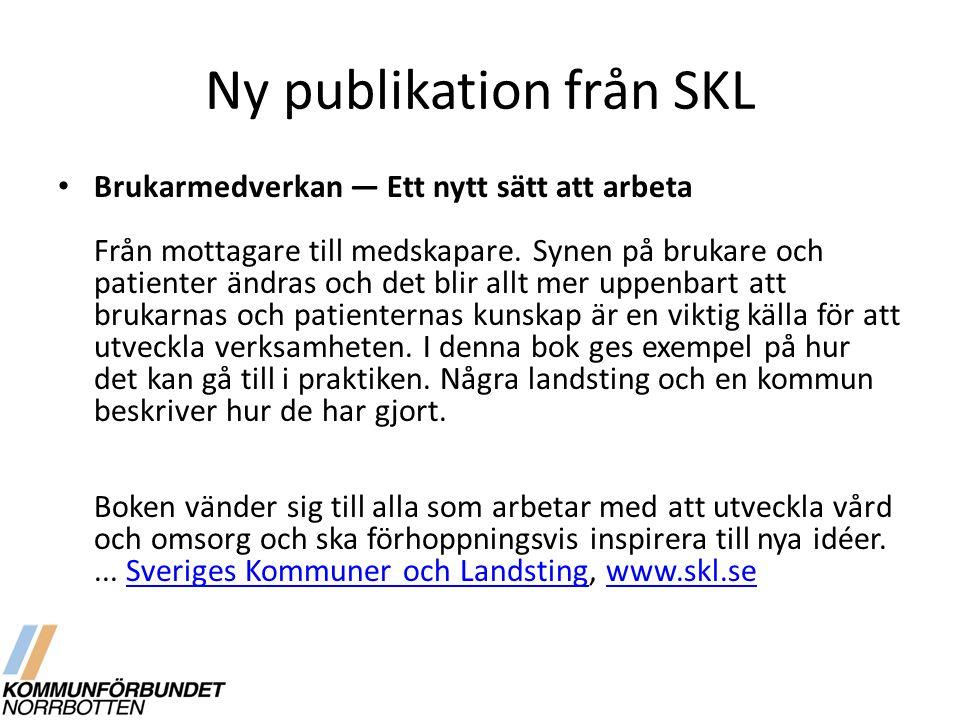 Ny publikation från SKL Brukarmedverkan — Ett nytt sätt att arbeta Från mottagare till medskapare. Synen på brukare och patienter ändras och det blir