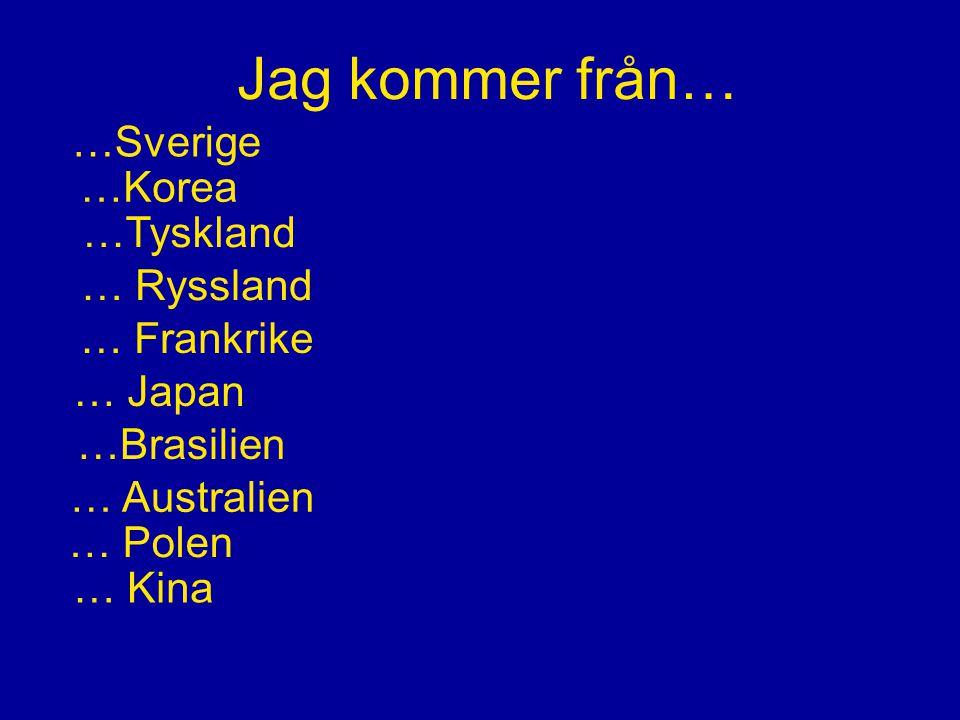 Jag talar … … svenska … koreanska … tyska … ryska … franska … engelska … kinesiska … polska … finska … koreanska … slovenska … portugisiska … lettiska … japanska … persiska … serbiska … turkiska … hebreiska … arabiska … rumänska