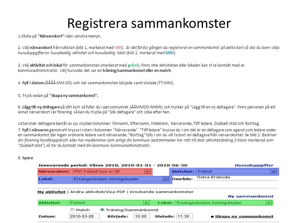 Registrera sammankomster 1.Klicka på Närvarokort i den vänstra menyn.