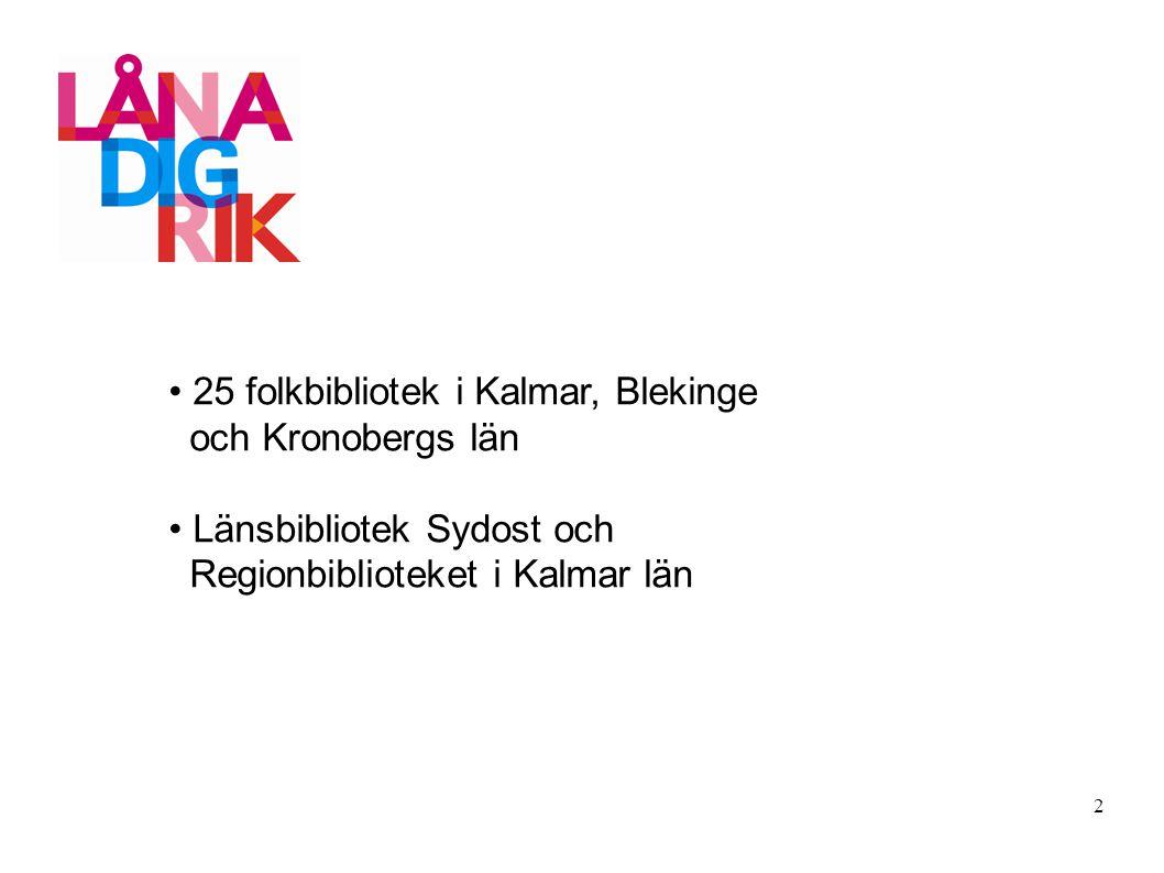 25 folkbibliotek i Kalmar, Blekinge och Kronobergs län Länsbibliotek Sydost och Regionbiblioteket i Kalmar län 2