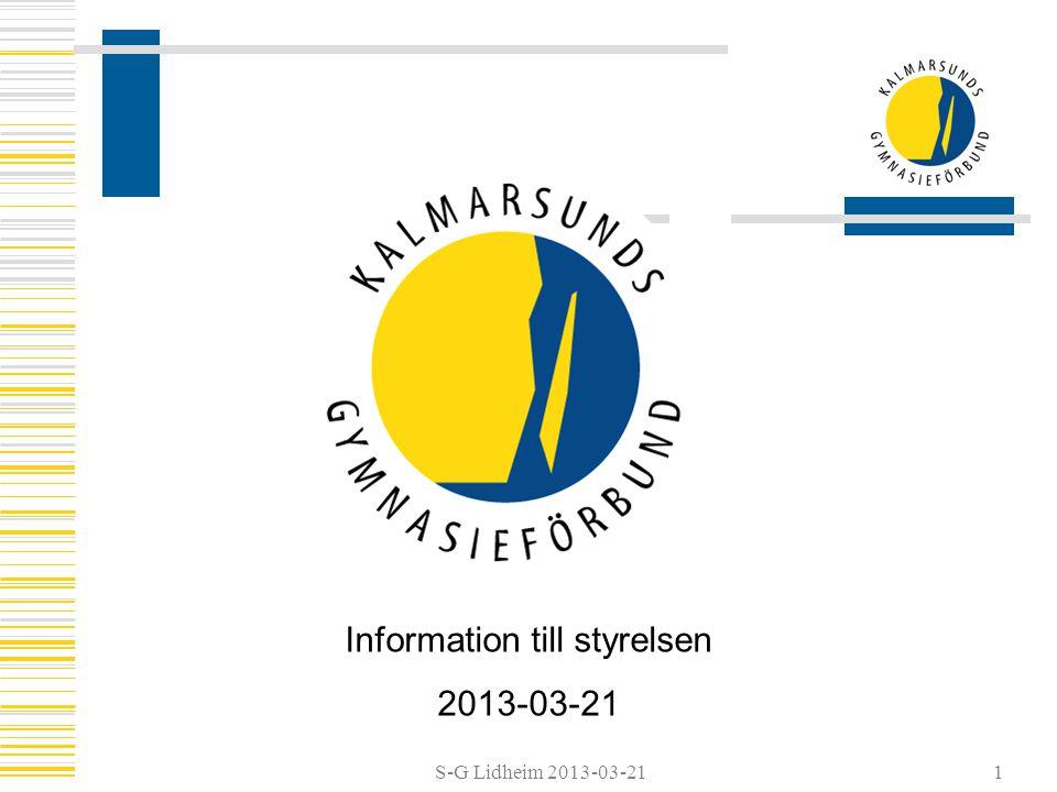 S-G Lidheim 2013-03-21 Information till styrelsen 2013-03-21 1