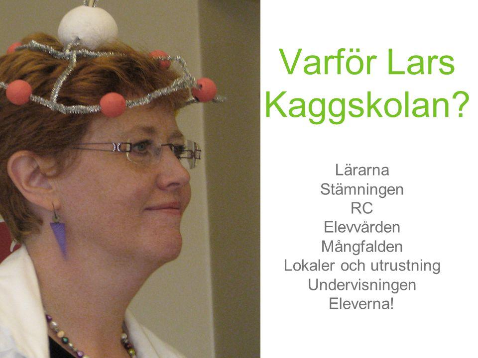 Varför Lars Kaggskolan.