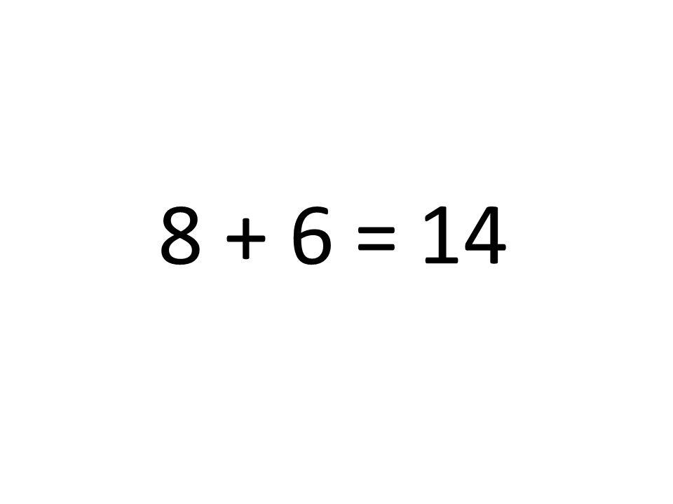 8 + 6 = 14