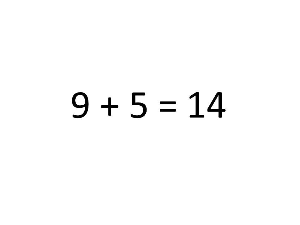 9 + 5 = 14