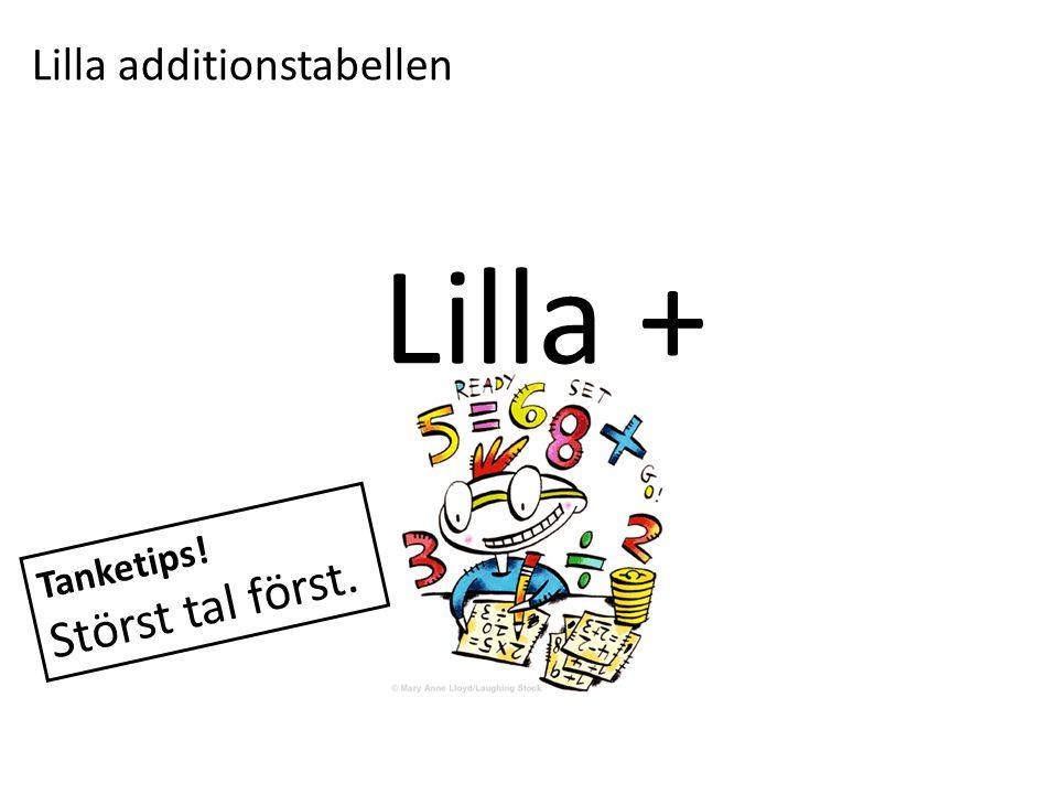 Lilla + Lilla additionstabellen Tanketips! Störst tal först.