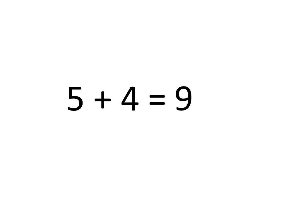 5 + 4 = 9