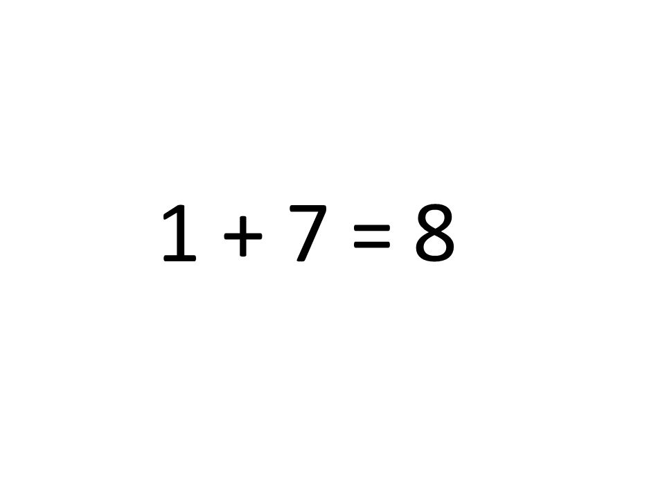 1 + 7 = 8