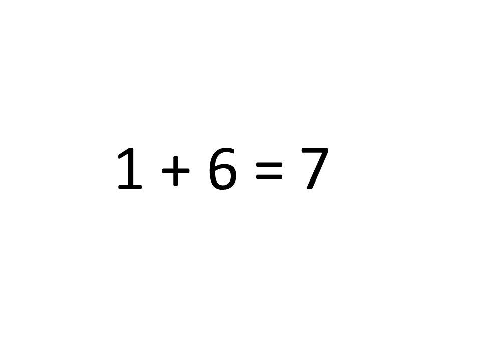 1 + 6 = 7