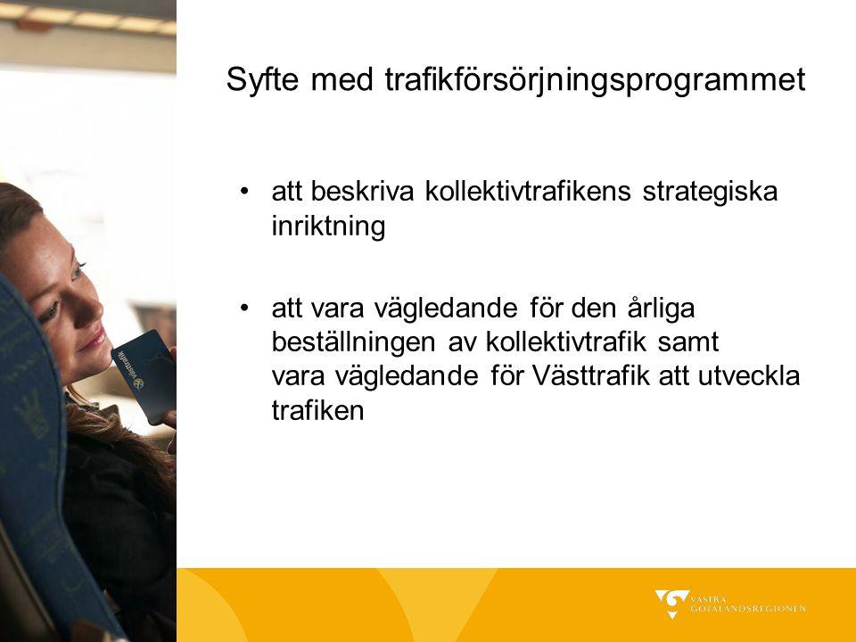 Syfte med trafikförsörjningsprogrammet att beskriva kollektivtrafikens strategiska inriktning att vara vägledande för den årliga beställningen av koll