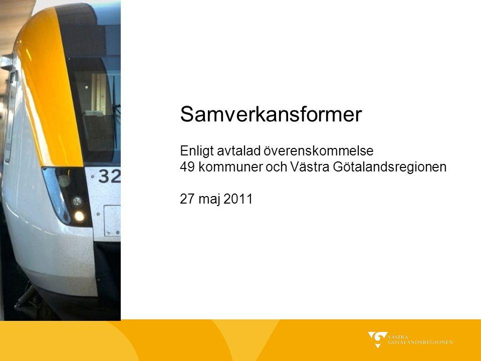 Samverkansformer Enligt avtalad överenskommelse 49 kommuner och Västra Götalandsregionen 27 maj 2011