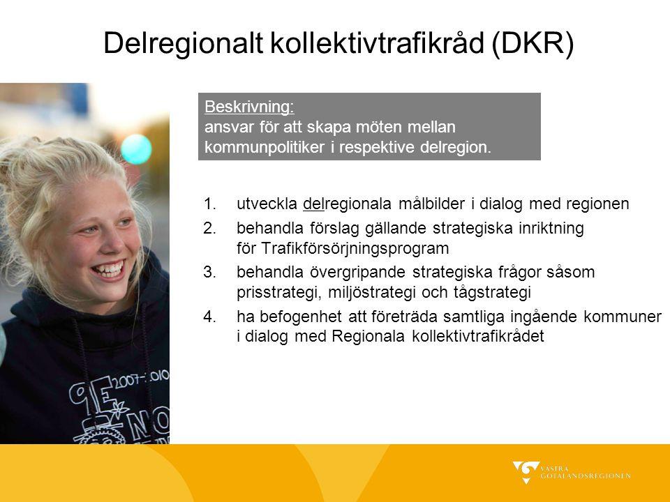 Delregionalt kollektivtrafikråd (DKR) 1.utveckla delregionala målbilder i dialog med regionen 2.behandla förslag gällande strategiska inriktning för T