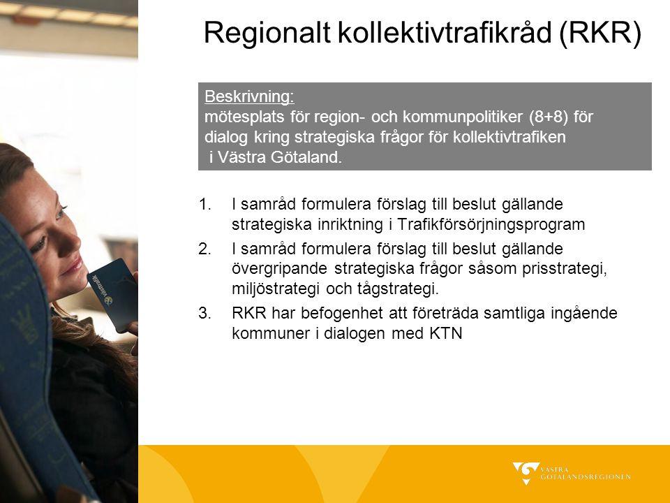 Regionalt kollektivtrafikråd (RKR) 1.I samråd formulera förslag till beslut gällande strategiska inriktning i Trafikförsörjningsprogram 2.I samråd for
