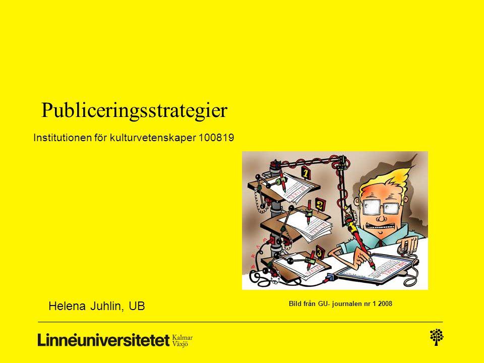 Publiceringsstrategier Helena Juhlin, UB Institutionen för kulturvetenskaper 100819 Bild från GU- journalen nr 1 2008