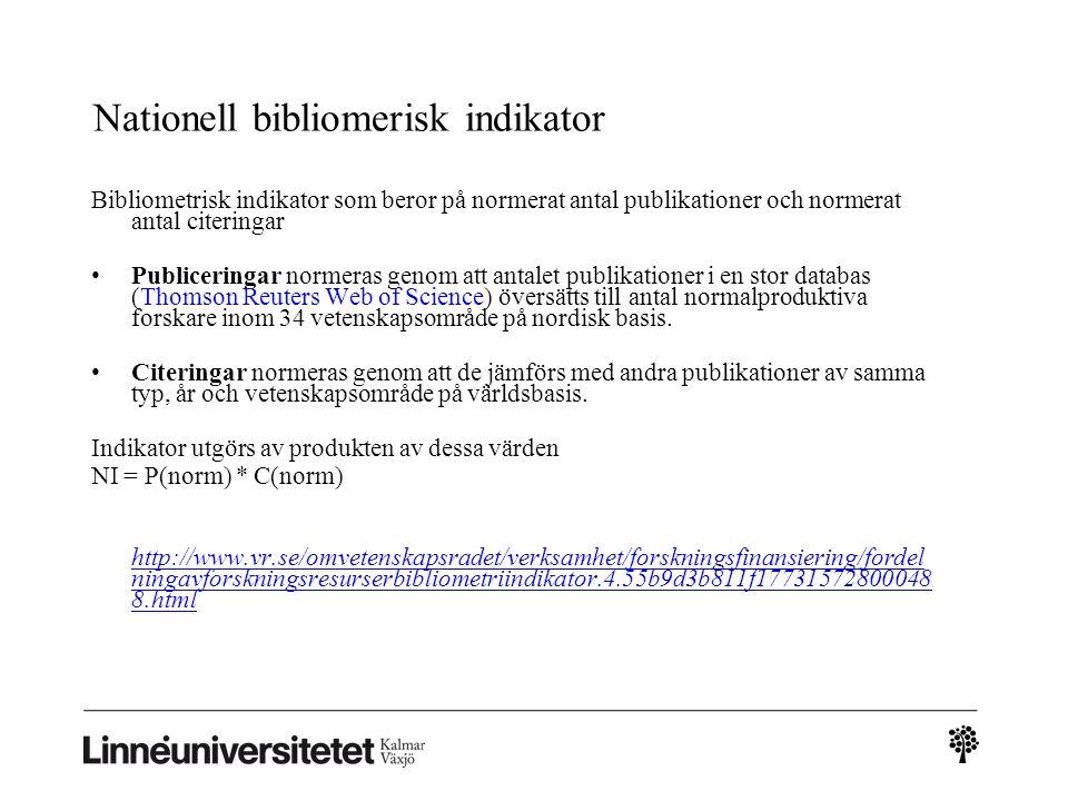 Nationell bibliomerisk indikator Bibliometrisk indikator som beror på normerat antal publikationer och normerat antal citeringar Publiceringar normera