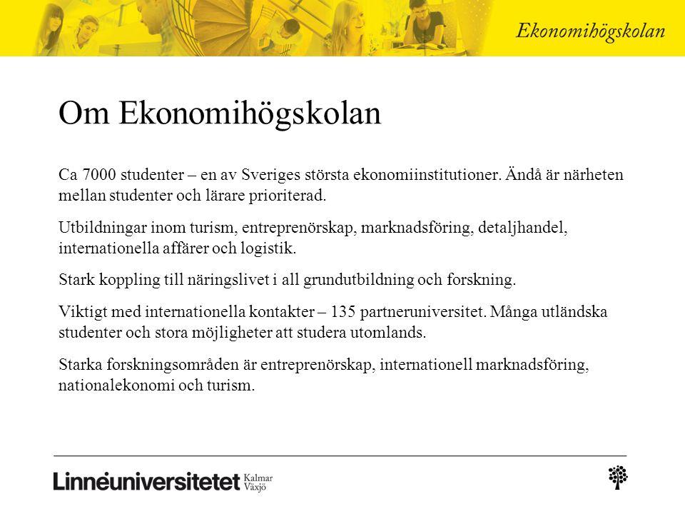 Om Ekonomihögskolan Ca 7000 studenter – en av Sveriges största ekonomiinstitutioner.