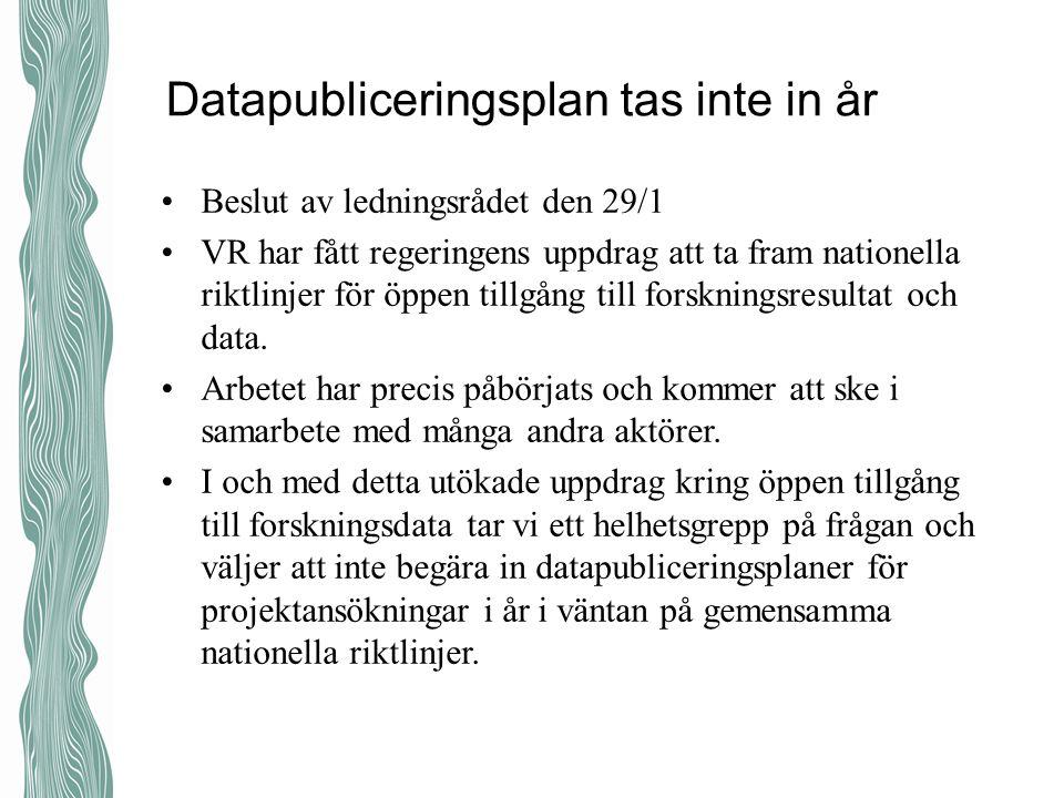Datapubliceringsplan tas inte in år Beslut av ledningsrådet den 29/1 VR har fått regeringens uppdrag att ta fram nationella riktlinjer för öppen tillg