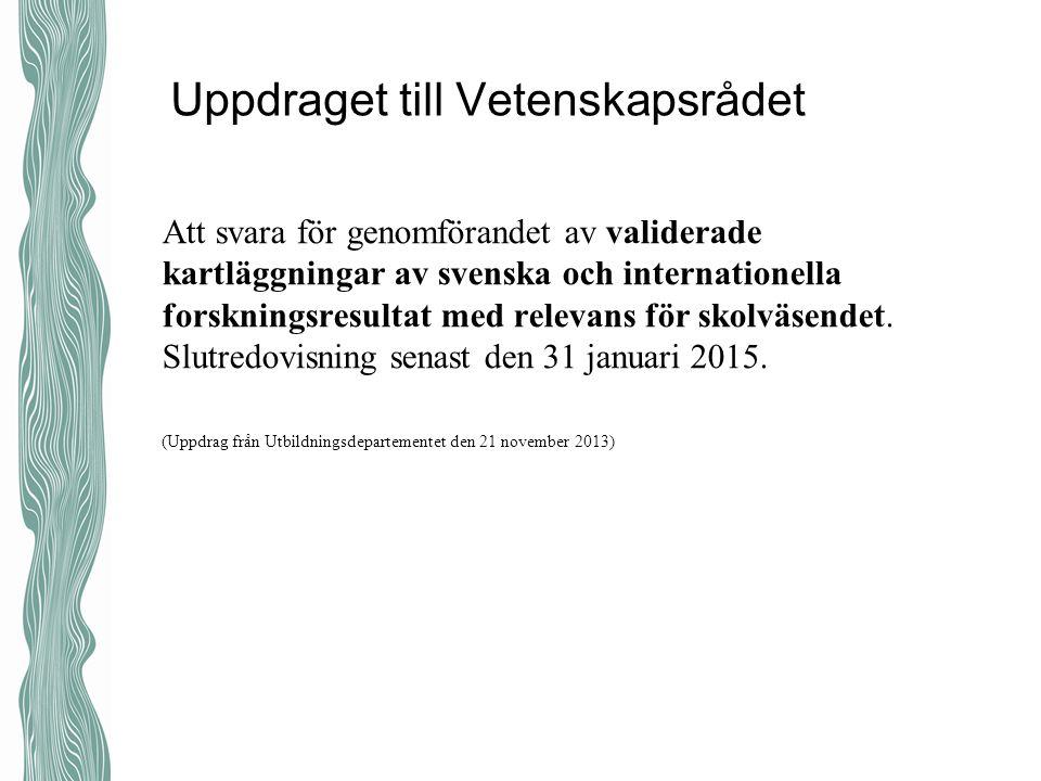 Att svara för genomförandet av validerade kartläggningar av svenska och internationella forskningsresultat med relevans för skolväsendet.