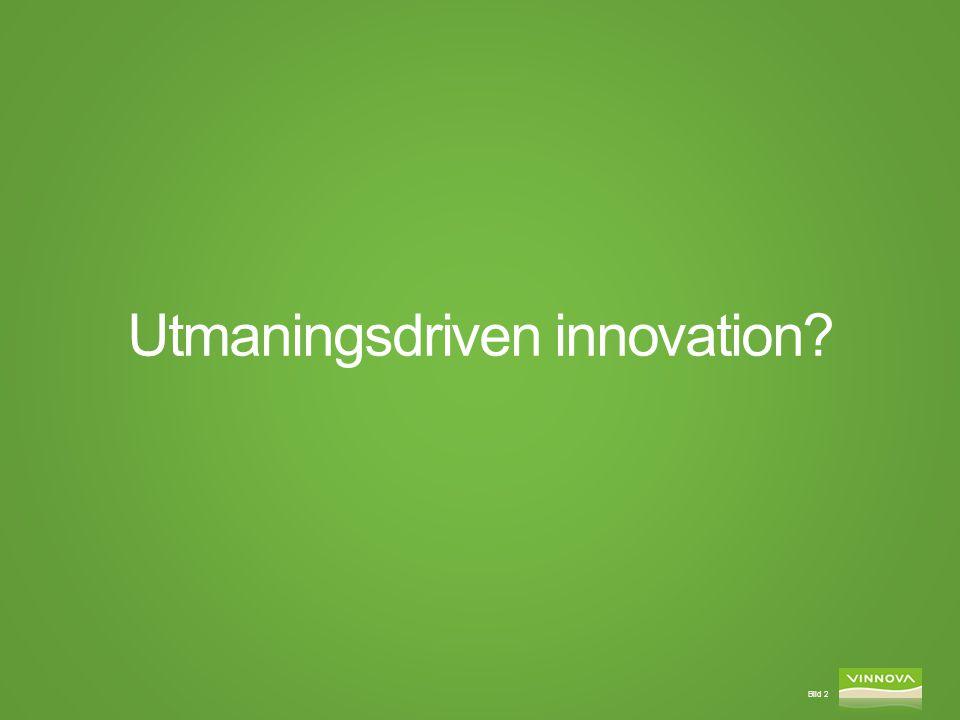 Bild 2 Utmaningsdriven innovation?