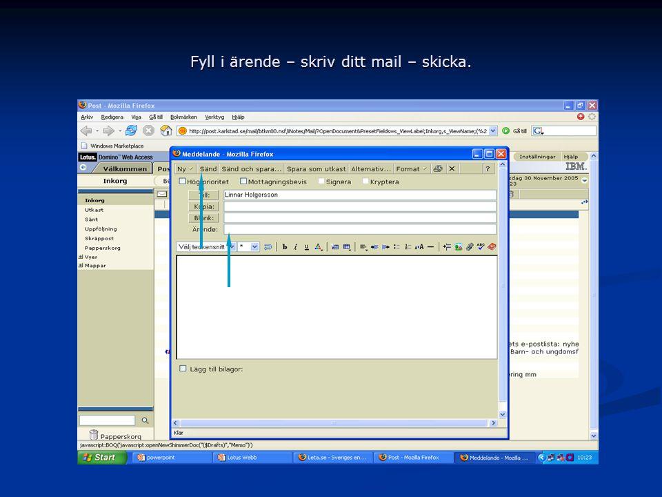 Fyll i ärende – skriv ditt mail – skicka.