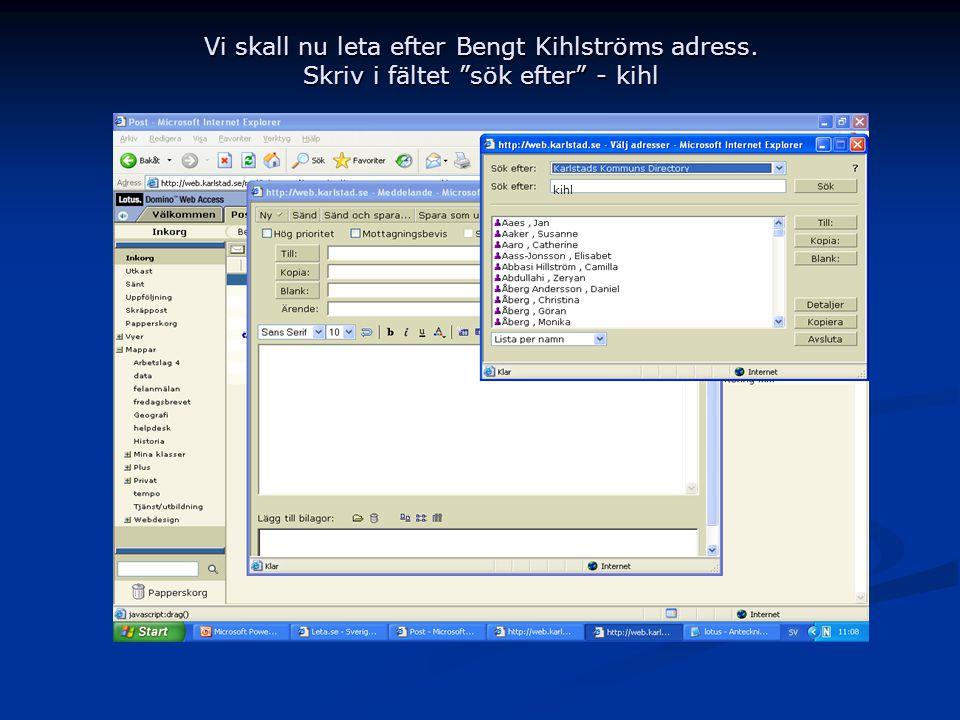 """Vi skall nu leta efter Bengt Kihlströms adress. Skriv i fältet """"sök efter"""" - kihl kihl"""