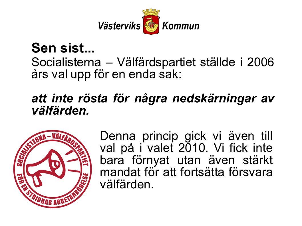 För att motverka återgången till fattig-Sverige och en konjunkturanpassad välfärd ställer Socialisterna följande krav: att införande av alternativa driftsformer stoppas.