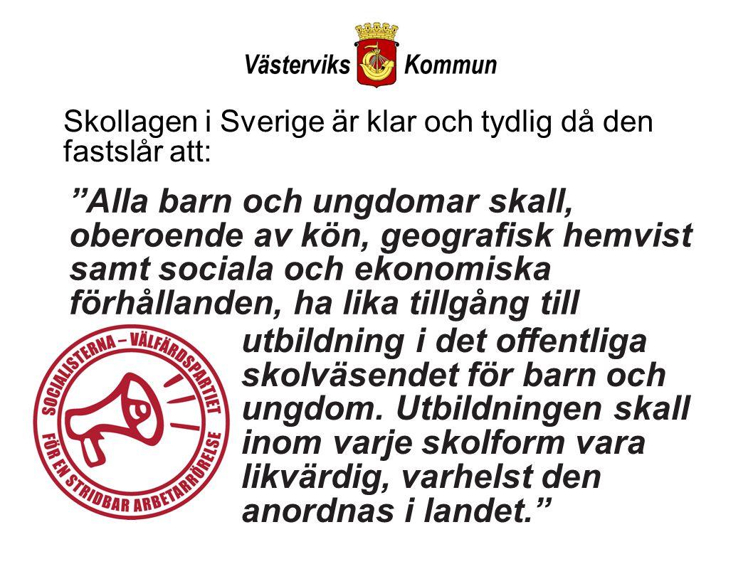 Skollagen i Sverige är klar och tydlig då den fastslår att: Alla barn och ungdomar skall, oberoende av kön, geografisk hemvist samt sociala och ekonomiska förhållanden, ha lika tillgång till utbildning i det offentliga skolväsendet för barn och ungdom.