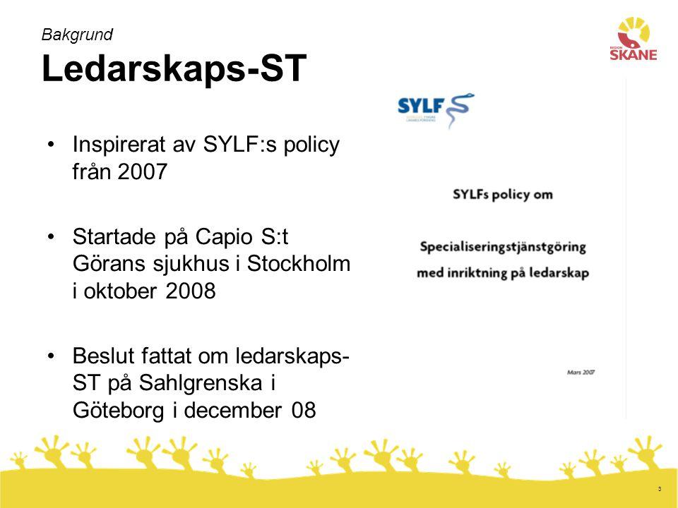 3 Bakgrund Ledarskaps-ST Inspirerat av SYLF:s policy från 2007 Startade på Capio S:t Görans sjukhus i Stockholm i oktober 2008 Beslut fattat om ledarskaps- ST på Sahlgrenska i Göteborg i december 08