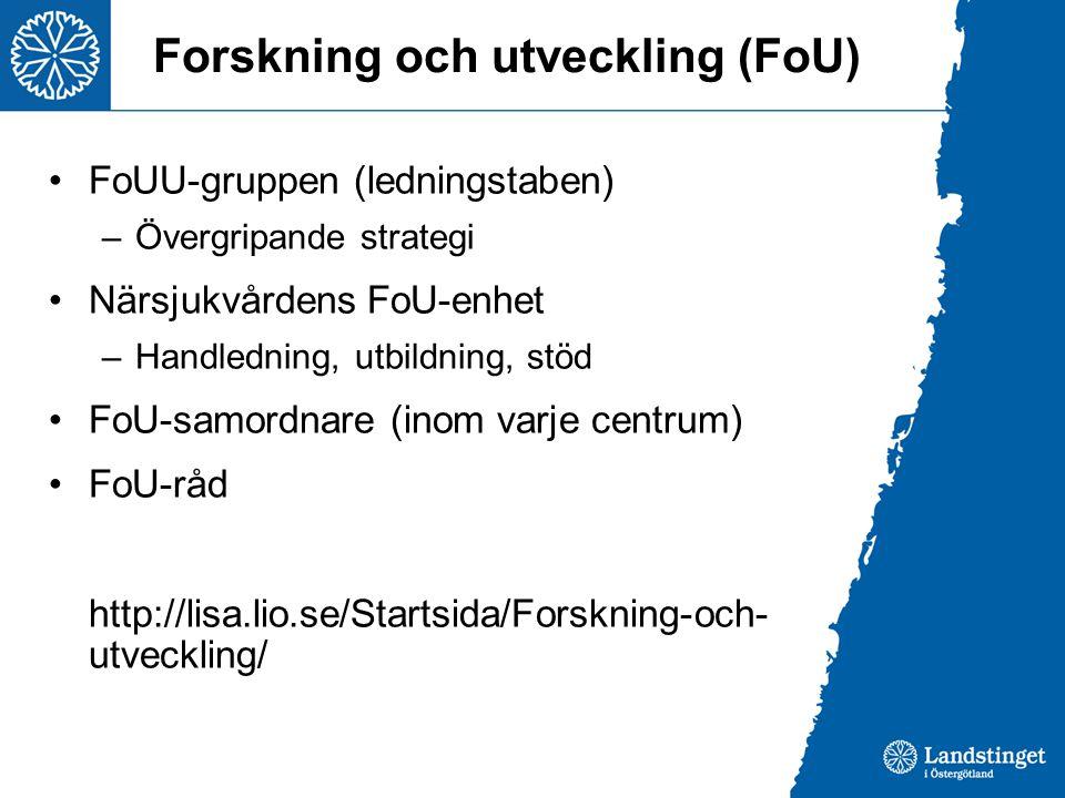 Forskning och utveckling (FoU) FoUU-gruppen (ledningstaben) –Övergripande strategi Närsjukvårdens FoU-enhet –Handledning, utbildning, stöd FoU-samordnare (inom varje centrum) FoU-råd http://lisa.lio.se/Startsida/Forskning-och- utveckling/