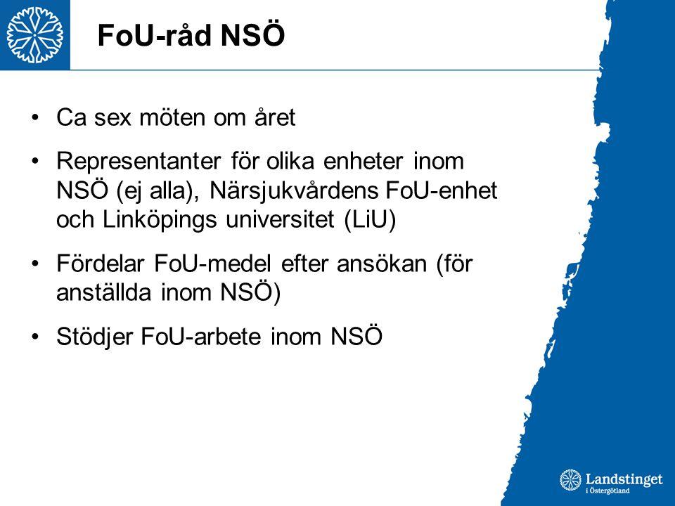 FoU-råd NSÖ Ca sex möten om året Representanter för olika enheter inom NSÖ (ej alla), Närsjukvårdens FoU-enhet och Linköpings universitet (LiU) Fördel