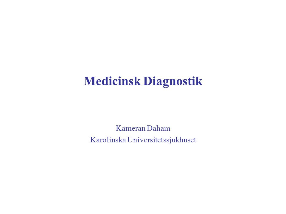 Medicinsk Diagnostik Kameran Daham Karolinska Universitetssjukhuset