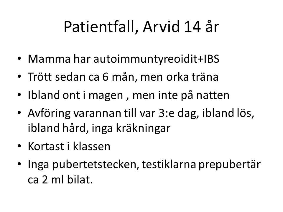 Patientfall, Arvid 14 år Mamma har autoimmuntyreoidit+IBS Trött sedan ca 6 mån, men orka träna Ibland ont i magen, men inte på natten Avföring varanna