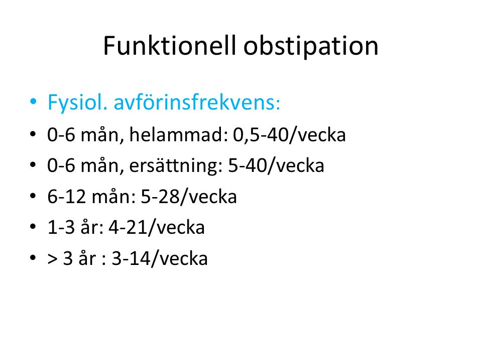 Funktionell obstipation Fysiol.