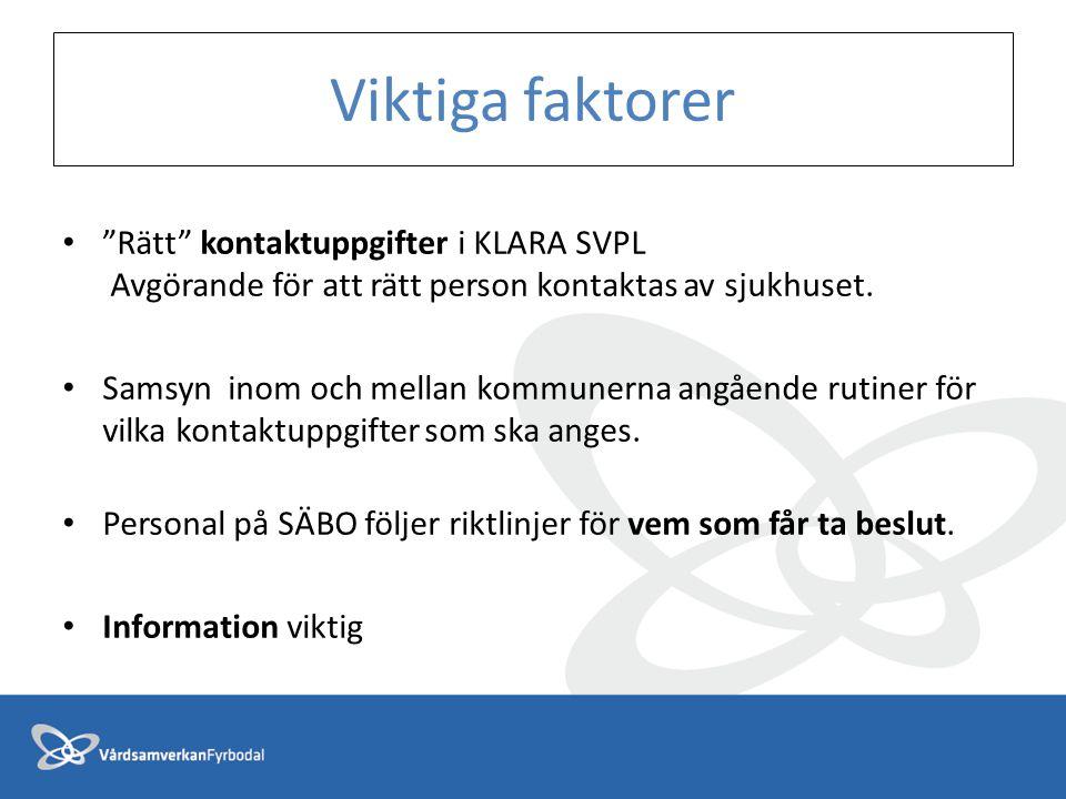 """Viktiga faktorer """"Rätt"""" kontaktuppgifter i KLARA SVPL Avgörande för att rätt person kontaktas av sjukhuset. Samsyn inom och mellan kommunerna angående"""