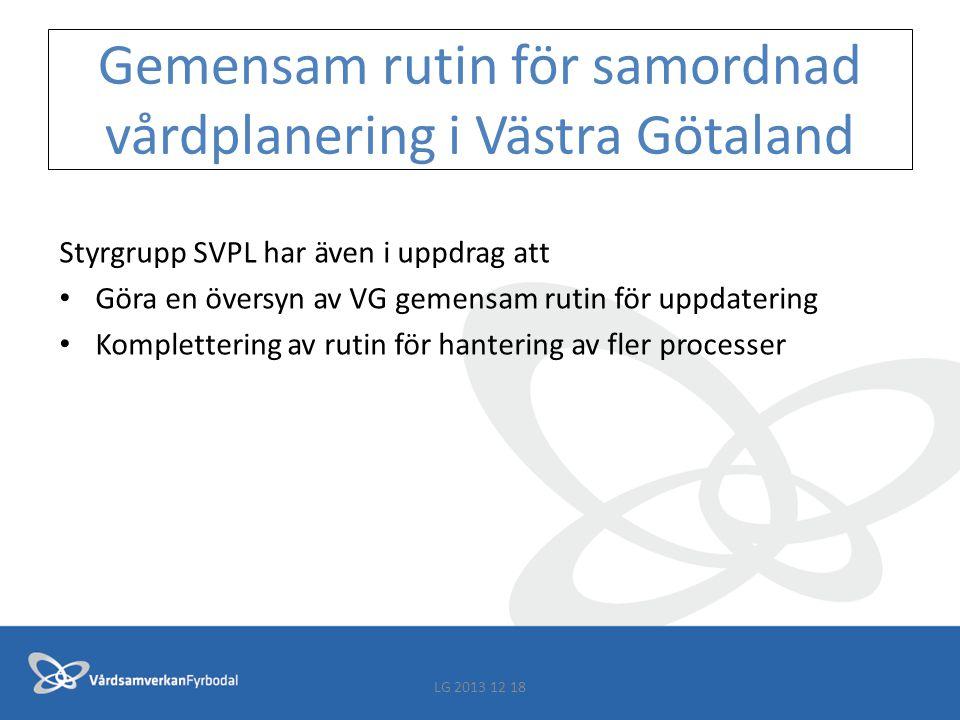 Gemensam rutin för samordnad vårdplanering i Västra Götaland Styrgrupp SVPL har även i uppdrag att Göra en översyn av VG gemensam rutin för uppdaterin
