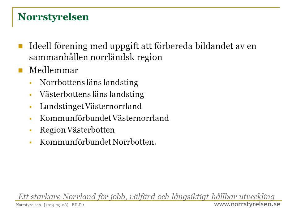 www.norrstyrelsen.se Norrstyrelsen [2014-09-08] BILD 1 Norrstyrelsen Ideell förening med uppgift att förbereda bildandet av en sammanhållen norrländsk