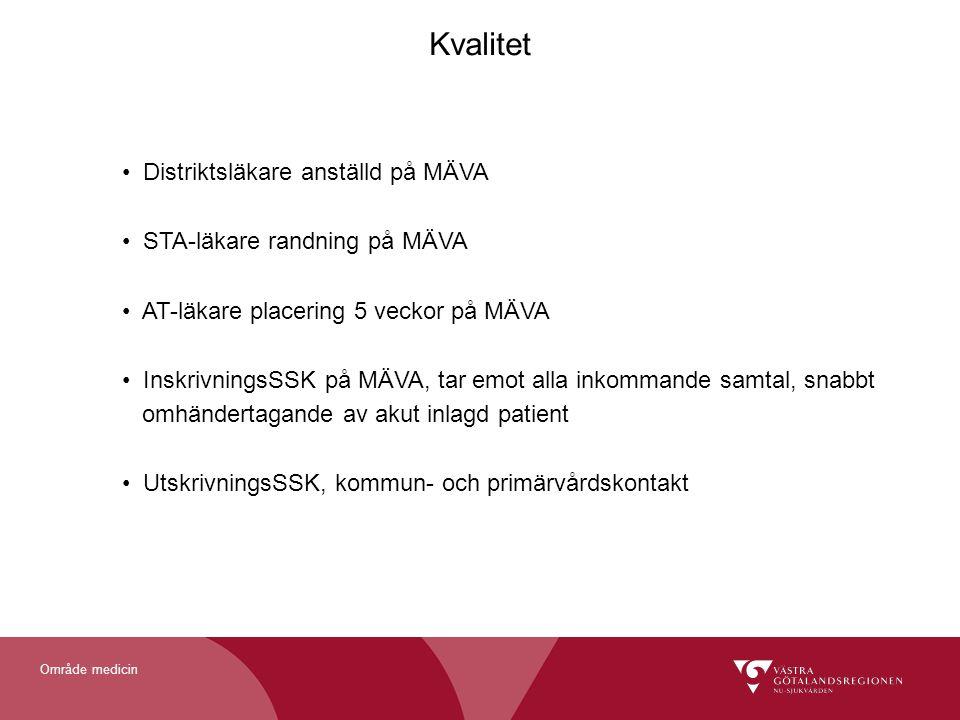 Område medicin Kvalitet Distriktsläkare anställd på MÄVA STA-läkare randning på MÄVA AT-läkare placering 5 veckor på MÄVA InskrivningsSSK på MÄVA, tar