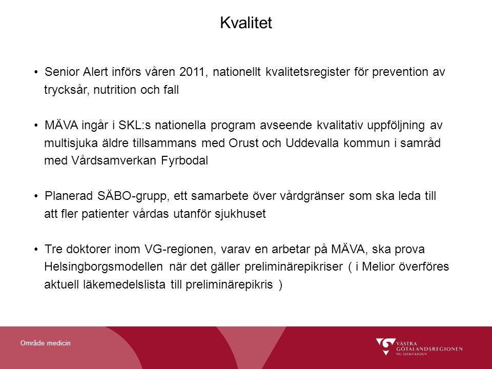 Område medicin Kvalitet Senior Alert införs våren 2011, nationellt kvalitetsregister för prevention av trycksår, nutrition och fall MÄVA ingår i SKL:s