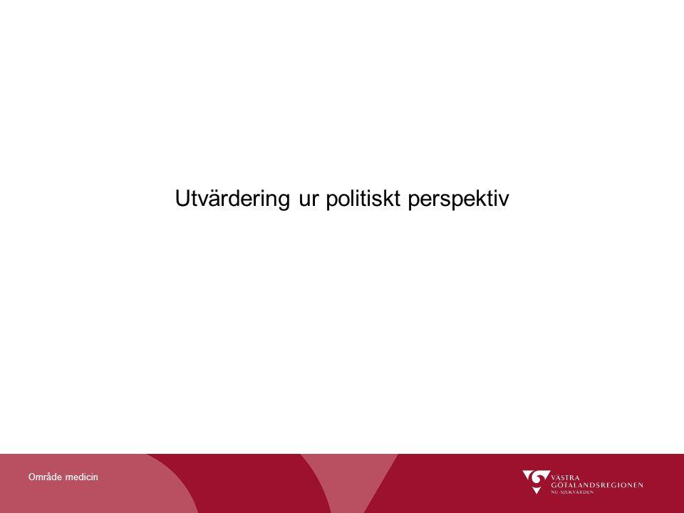 Område medicin Utvärdering ur politiskt perspektiv
