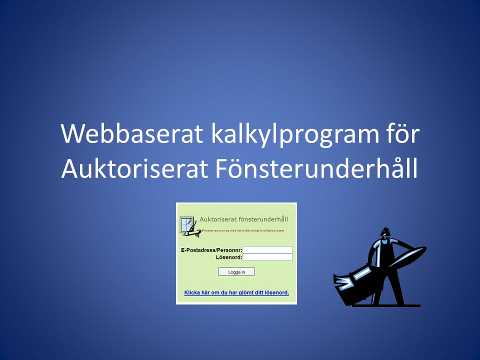 Inloggning Öppna din webbläsare och gå till… www.aukt-fonster.se/kalkyl Ange din e-postadress eller personnr och lösenord.