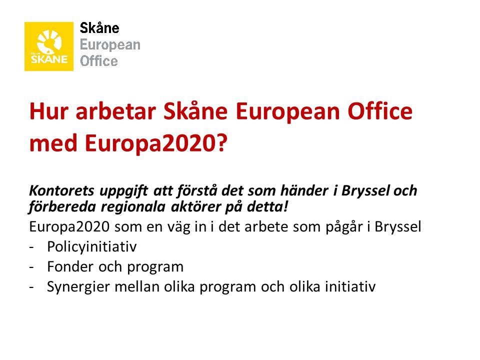 Hur arbetar Skåne European Office med Europa2020? Kontorets uppgift att förstå det som händer i Bryssel och förbereda regionala aktörer på detta! Euro