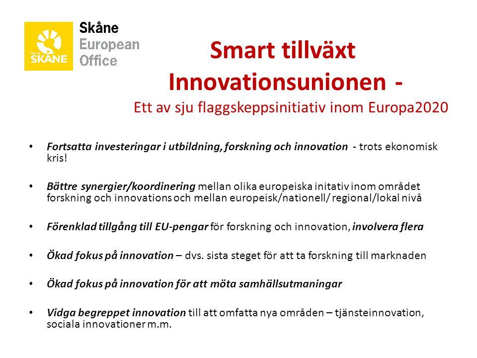 Smart tillväxt Innovationsunionen - Ett av sju flaggskeppsinitiativ inom Europa2020 Fortsatta investeringar i utbildning, forskning och innovation - t