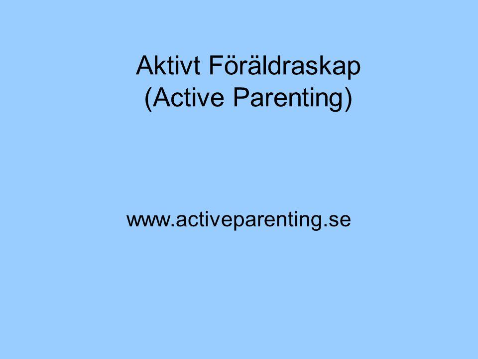 Aktivt Föräldraskap (Active Parenting) www.activeparenting.se