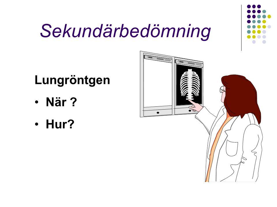 Sekundärbedömning Lungröntgen När ? Hur?