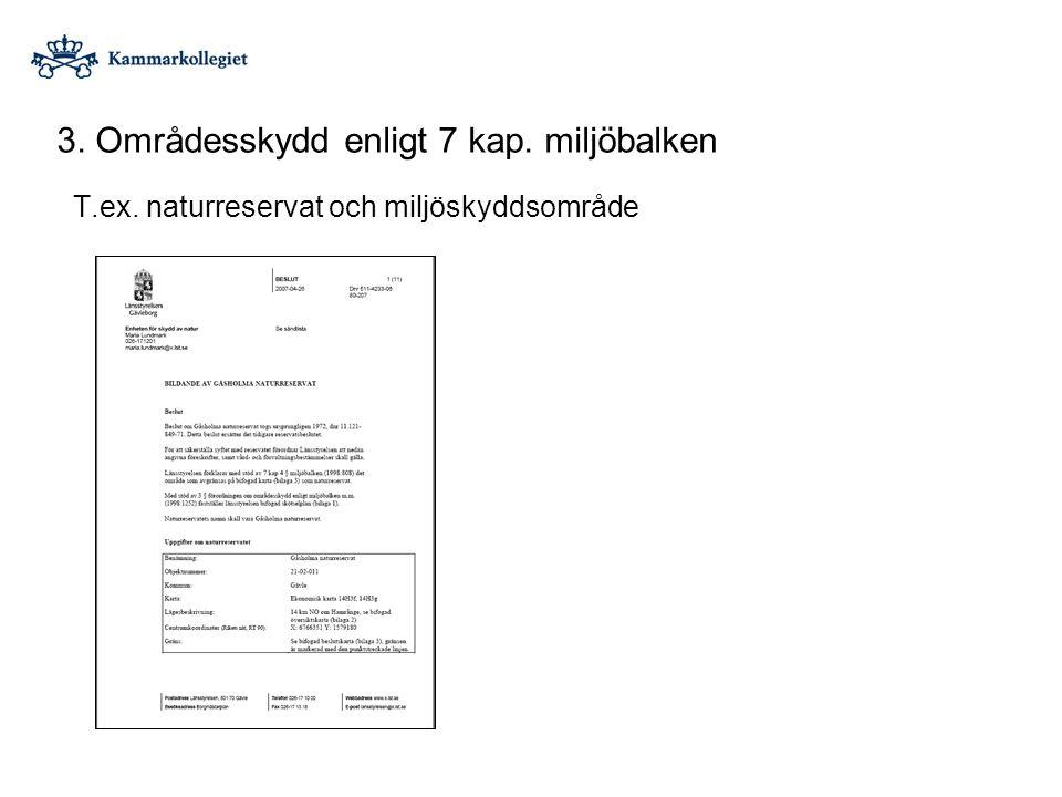 3. Områdesskydd enligt 7 kap. miljöbalken T.ex. naturreservat och miljöskyddsområde