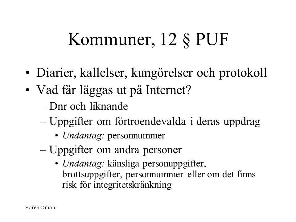 Sören Öman Kommuner, 12 § PUF Diarier, kallelser, kungörelser och protokoll Vad får läggas ut på Internet.