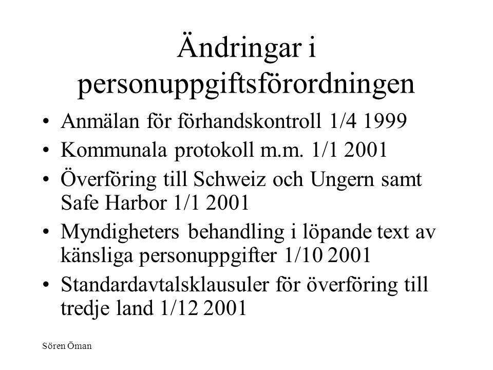 Sören Öman Ändringar i personuppgiftsförordningen Anmälan för förhandskontroll 1/4 1999 Kommunala protokoll m.m.