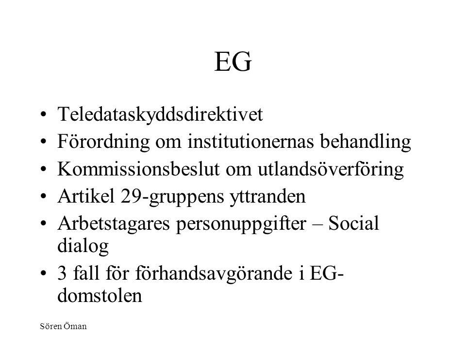 Sören Öman EG Teledataskyddsdirektivet Förordning om institutionernas behandling Kommissionsbeslut om utlandsöverföring Artikel 29-gruppens yttranden Arbetstagares personuppgifter – Social dialog 3 fall för förhandsavgörande i EG- domstolen