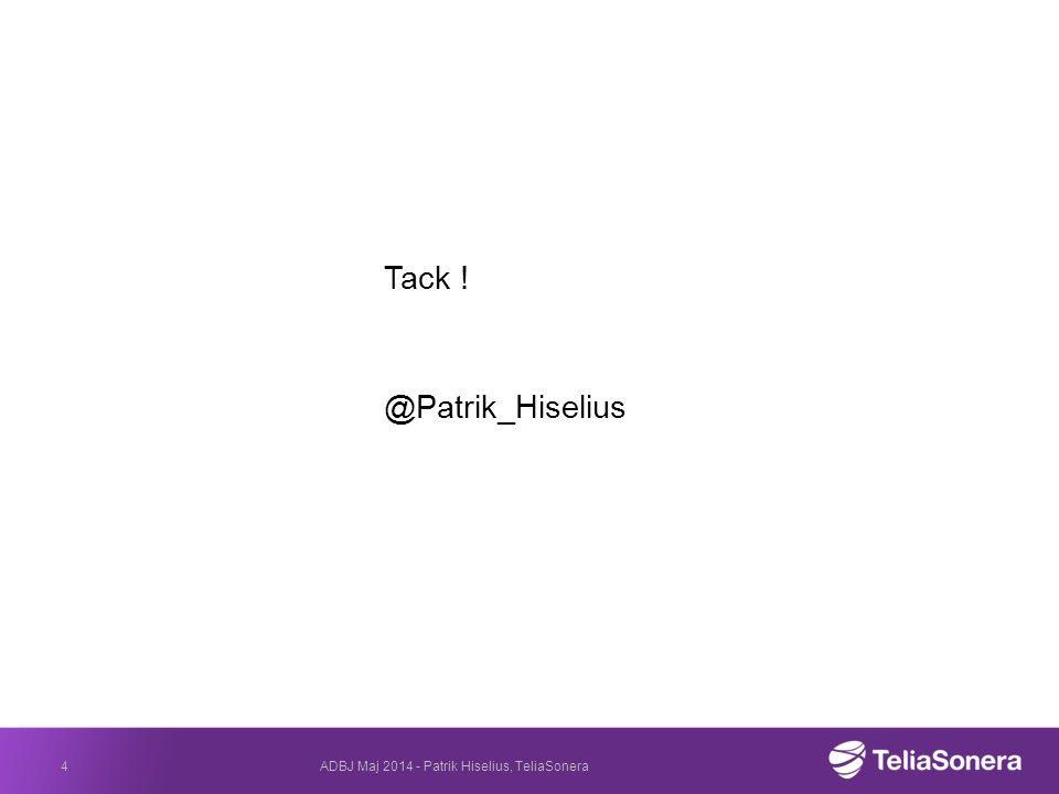 Tack ! @Patrik_Hiselius ADBJ Maj 2014 - Patrik Hiselius, TeliaSonera4