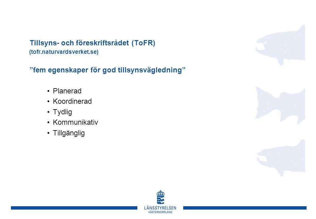 """Tillsyns- och föreskriftsrådet (ToFR) (tofr.naturvardsverket.se) """"fem egenskaper för god tillsynsvägledning"""" Planerad Koordinerad Tydlig Kommunikativ"""
